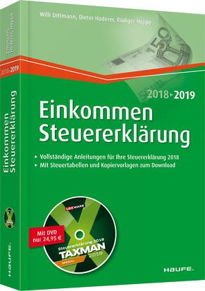 Einkommensteuererklärung 2018/2019 – mit DVD von Dittmann,  Willi, Haderer,  Dieter, Happe,  Rüdiger
