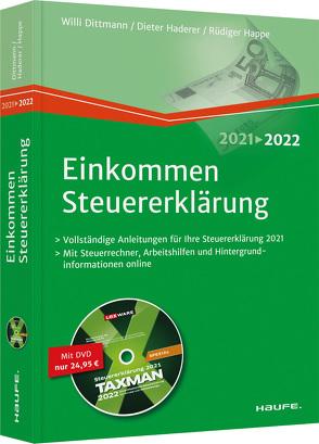 Einkommensteuererklärung 2021/2022 von Dittmann,  Willi, Haderer,  Dieter, Happe,  Rüdiger