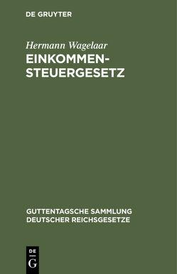 Einkommensteuergesetz von Wagelaar,  Hermann