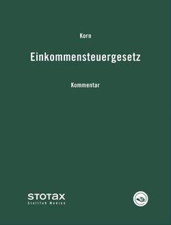Einkommensteuergesetz von Carlé,  Dieter, Korn,  Klaus, Stahl,  Rudolf, Strahl,  Martin