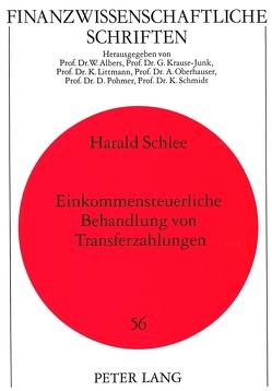 Einkommensteuerliche Behandlung von Transferzahlungen von Schlee,  Harald
