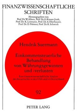 Einkommensteuerliche Behandlung von Währungsgewinnen und -verlusten von Suermann,  Hendrik