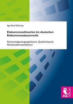 Einkommenstheorien im deutschen Einkommensteuerrecht von Kilincsoy,  Ege-Aksel