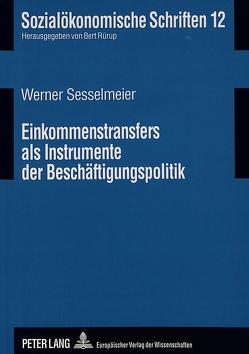 Einkommenstransfers als Instrumente der Beschäftigungspolitik von Sesselmeier,  Werner