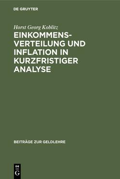 Einkommensverteilung und Inflation in kurzfristiger Analyse von Koblitz,  Horst Georg