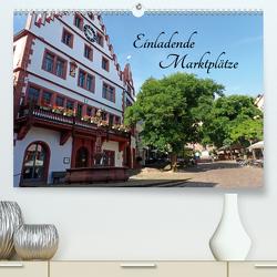 Einladende Marktplätze (Premium, hochwertiger DIN A2 Wandkalender 2021, Kunstdruck in Hochglanz) von Andersen,  Ilona