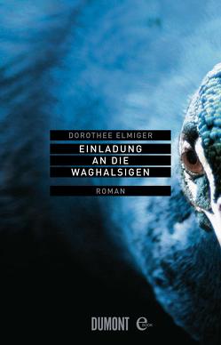 Einladung an die Waghalsigen von Elmiger,  Dorothee