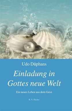 Einladung in Gottes neue Welt von Düphans,  Udo