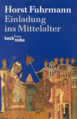 Einladung ins Mittelalter von Fuhrmann,  Horst