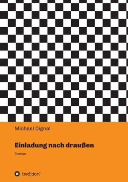 Einladung nach draußen von Dignal,  Michael