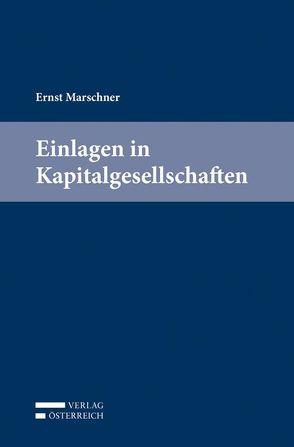 Einlagen in Kapitalgesellschaften von Marschner,  Ernst