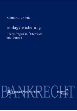 Einlagensicherung Rechtsfragen in Österreich und Europa von Schroth,  Matthias