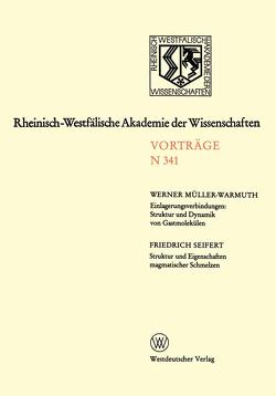 Einlagerungsverbindungen: Struktur und Dynamik von Gastmolekülen / Struktur und Eigenschaften magmatischer Schmelzen von Müller-Warmuth,  Werner