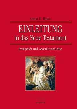 Einleitung in das Neue Testament – Evangelien und Apostelgeschichte von Baum,  Armin D.