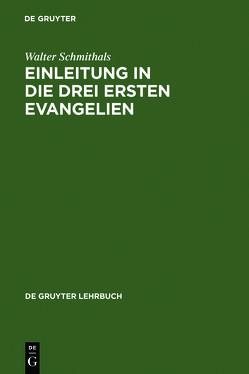 Einleitung in die drei ersten Evangelien von Schmithals,  Walter