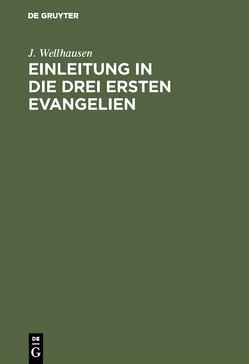 Einleitung in die drei ersten Evangelien von Wellhausen,  J.