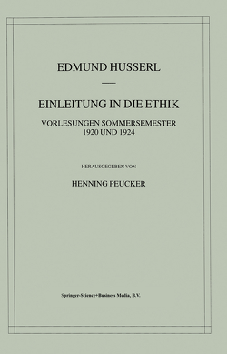 Einleitung in die Ethik von Husserl,  Edmund, Peucker,  Henning