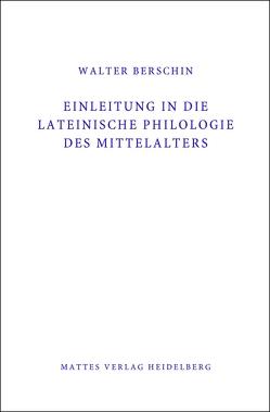 Einleitung in die Lateinische Philologie des Mittelalters (Mittellatein) von Berschin,  Walter, Licht,  Tino