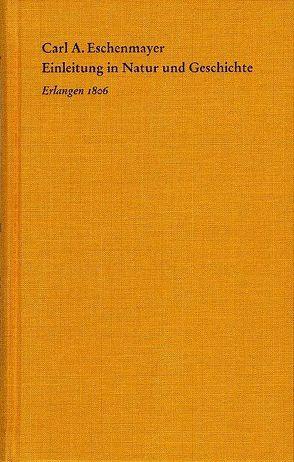 Einleitung in Natur und Geschichte von Eschenmayer,  Carl A., Senigaglia,  Cristiana