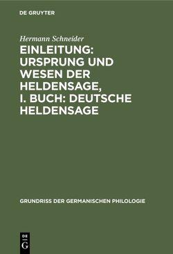 Einleitung: Ursprung und Wesen der Heldensage, I. Buch: Deutsche Heldensage von Schneider,  Hermann