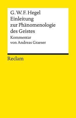 """Einleitung zur """"Phänomenologie des Geistes"""" von Graeser,  Andreas, Hegel,  Georg W F"""