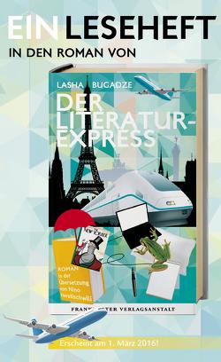 EINLESEHEFT: Der Literaturexpress von Bugadze,  Lasha, Haratischwili,  Nino