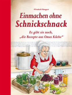 Einmachen ohne Schnickschnack von Bangert,  Elisabeth