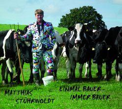 Einmal Bauer – immer Bauer von Stührwoldt,  Matthias