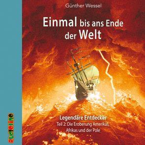 Einmal bis ans Ende der Welt – Legendäre Entdecker von Kaempfe,  Peter, Uter,  Jürgen, Wessel,  Günther