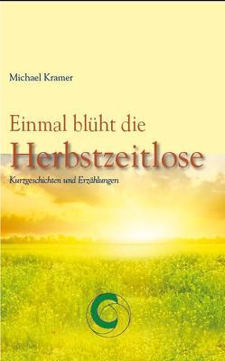 Einmal blüht die Herbstzeitlose von Kramer,  Michael