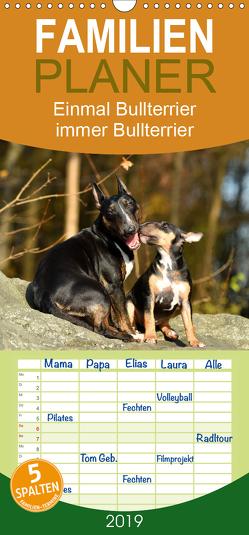 Einmal Bullterrier – immer Bullterrier – Familienplaner hoch (Wandkalender 2019 , 21 cm x 45 cm, hoch) von Janetzek,  Yvonne