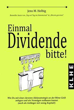 Einmal Dividende bitte! von Helbig,  Jens