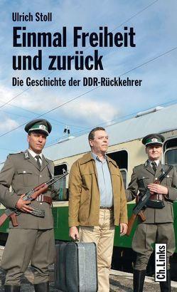 Einmal Freiheit und zurück von Stoll,  Ulrich
