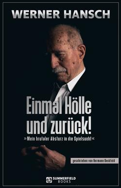 Einmal Hölle und zurück! von Beckfeld,  Hermann, Hansch,  Werner