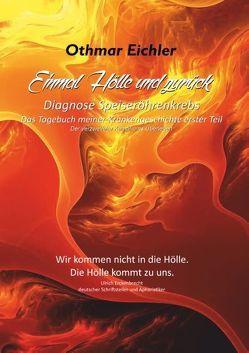 Einmal Hölle und zurück. Diagnose Speiseröhrenkrebs von Eichler,  Othmar