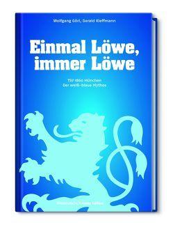 Einmal Löwe, immer Löwe von Görl,  Wolfgang, Kleffmann,  Gerald