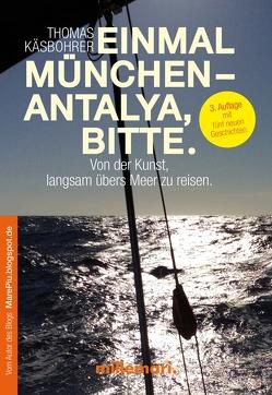 Einmal München – Antalya, bitte. 2. Auflage von Käsbohrer ,  Thomas