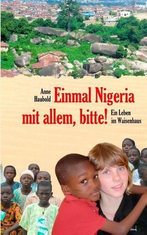 Einmal Nigeria mit allem, bitte! von Haubold,  Anne