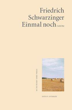 Einmal noch von Schwarzinger,  Friedrich