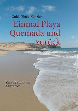 Einmal Playa Quemada und zurück von Block-Künzler,  Guido