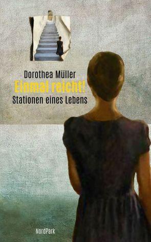 Einmal reicht! von Müller,  Dorothea, Roß,  Malte