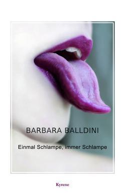 Einmal Schlampe, immer Schlampe von Balldini,  Barbara