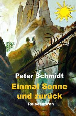 Einmal Sonne und zurück von Schmidt,  Peter