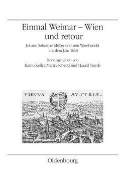 Einmal Weimar-Wien und retour von Keller,  Katrin, Scheutz,  Martin, Tersch,  Harald