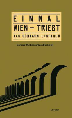 Einmal Wien – Triest. von Dienes,  Gerhard M, Schmidt,  Bernd