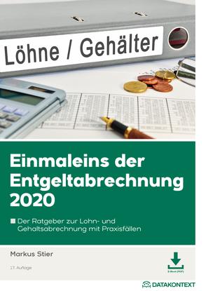Einmaleins der Entgeltabrechnung 2020 von Stier,  Markus