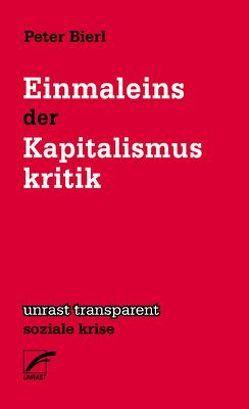 Einmaleins der Kapitalismuskritik von Bierl,  Peter