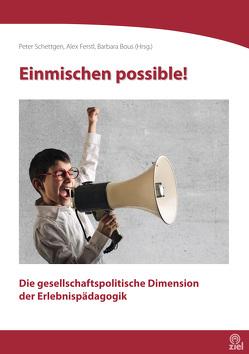 Einmischen possible! von Bous,  Barbara, Ferstl,  Alex, Schettgen,  Peter