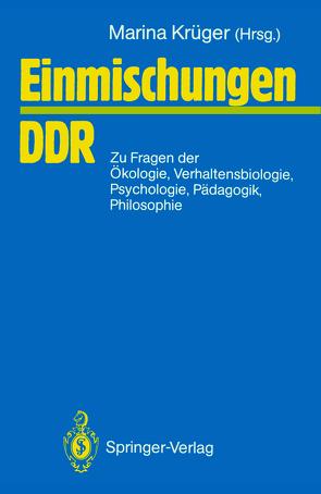 Einmischungen / DDR von Jeschke,  Lebrecht, Krüger,  Marina, Schmidt,  Hans-Dieter, Succow,  Michael, Tembrock,  Günter, Wessel,  Karl-Friedrich
