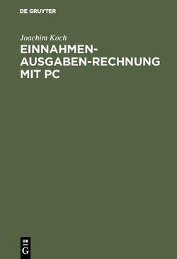 Einnahmen-Ausgaben-Rechnung mit PC von Koch,  Joachim